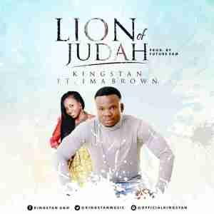 Kingstan - Lion of Judah Ft.  Ima Brown